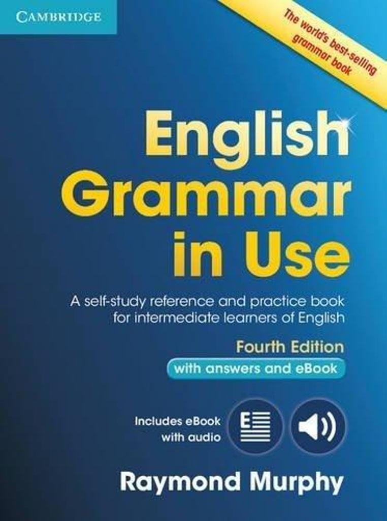 English grammar in use : a self-study reference and practice book for intermediate learners of English